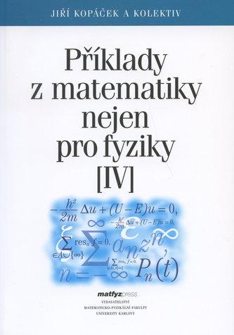 Příklady z matematiky nejen pro fyziky IV.