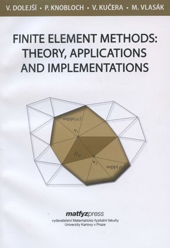 Finite element methods: theory, applications and implementations
