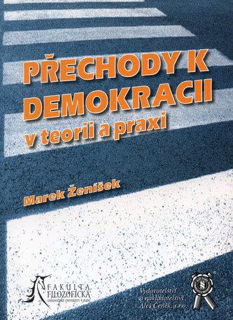 Přechody k demokracii v teorii a praxi