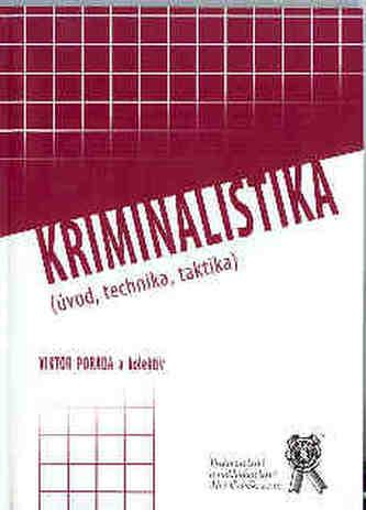 Kriminalistika (úvod, technika, taktika)