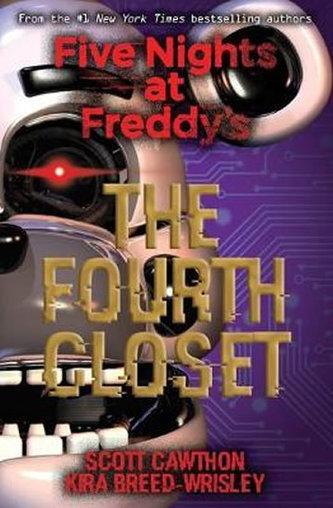 Five Nights at Freddy´s: The Fourth Closet - Kira Breed-Wrisley, Scott Cawthon