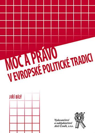 Moc a právo v evropské politické tradici