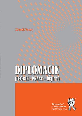 Diplomacie (teorie - praxe - dějiny)