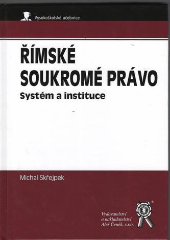 Římske soukromé právo. Systém a instituce