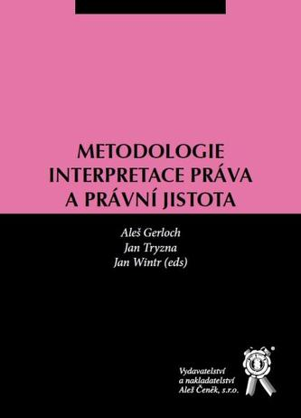 Metodologie interpretace práva a právní jistota