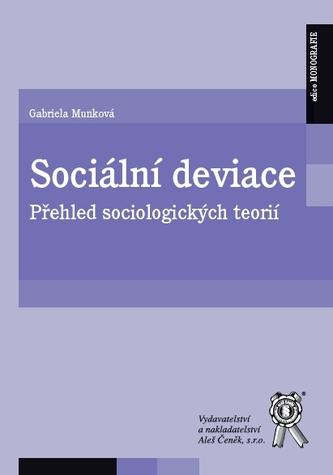 Sociální deviace. Přehled sociologických teorií