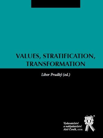 Values, Stratification, Transformation