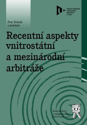 Recentní aspekty vnitrostátní a mezinárodní arbitráže