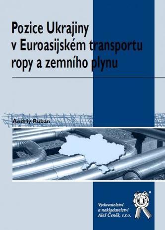 Pozice Ukrajiny v Euroasijském transportu ropy a zemního plynu