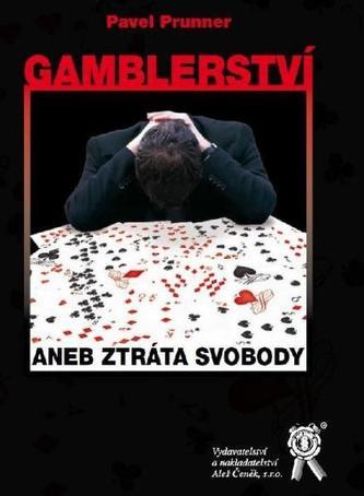 Gamblerství aneb Ztráta svobody