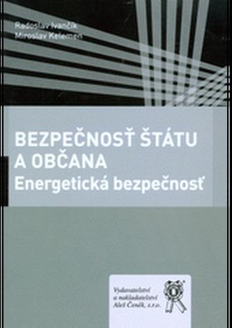 Bezpečnosť štátu a občana: Energetická bezpečnosť