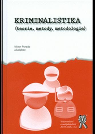 Kriminalistika (teorie, metody, metodologie)