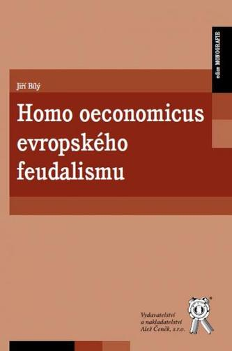 Homo oeconomicus evropského feudalismu