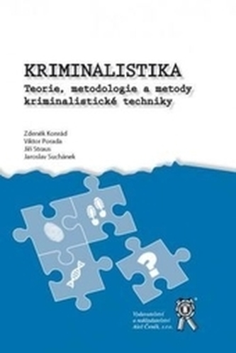Kriminalistika - Teorie, metodologie a metody kriminalistické techniky