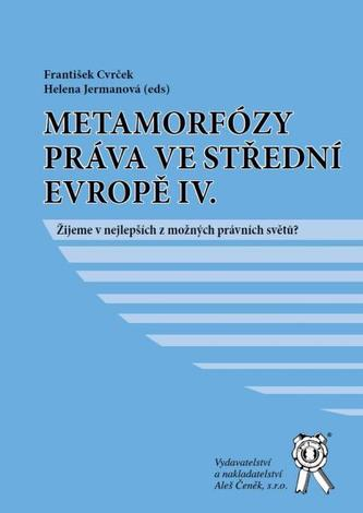 Metamorfózy práva ve střední evropě IV.