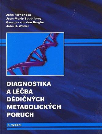 Diagnostika a léčba dědičných metabolických poruch