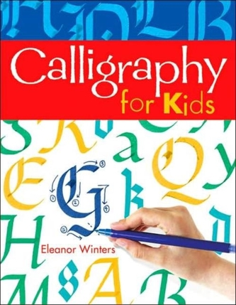Calligraphy for Kids - Winters, Eleanor