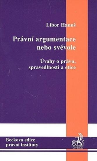 Právní argumentace nebo svévole