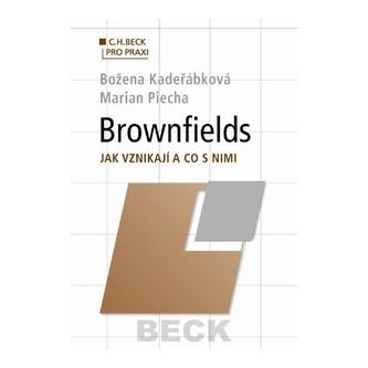 Brownfields. Jak vznikají a co s nimi