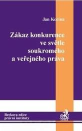 Zákaz konkurence ve světle soukromého a veřejného práva