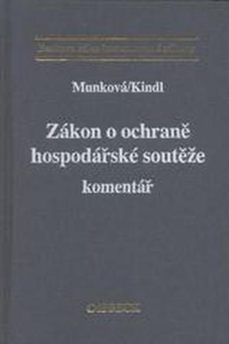 Zákon o ochraně hospodářské soutěže. - Kindl