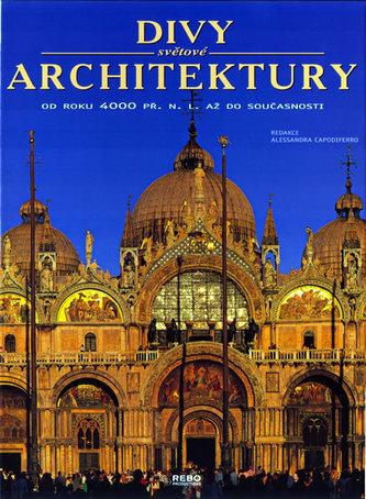 Divy světové architektury - od roku 4000 př. n. l. až do současnosti