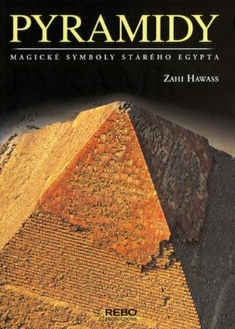 Pyramidy - Magické symboly starého Egypta