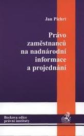 Právo zaměstnanců na nadnárodní informace a projednání.