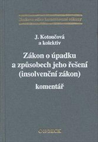 Zákon o úpadku a způsobech jeho řešení (Insolvenční zákon). Komentář - Kotoučová, Jiřina