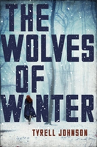 The Wolves of Winter - Johnson, Tyrell
