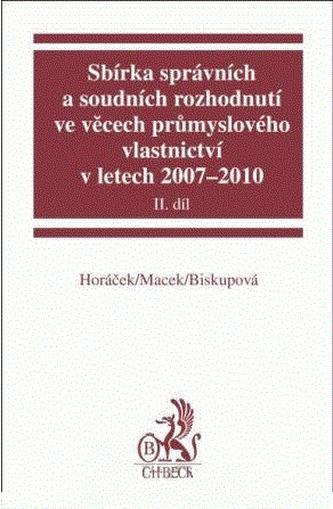 Sbírka správních a soudních rozhodnutí ve věcech průmyslového vlastnictví v letech 2007-2010, II.díl