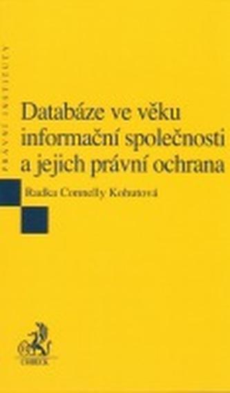 Databáze ve věku informační společnosti a jejich právní ochrana