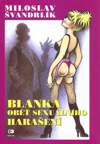 Blanka oběť sexuálního harašení