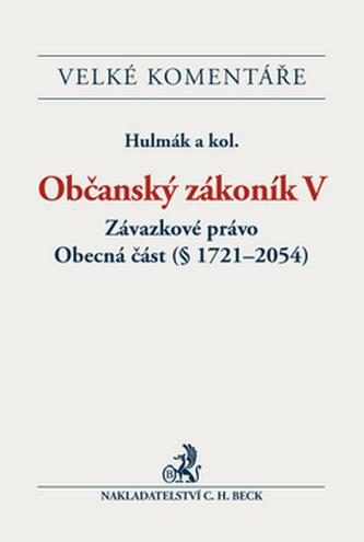 Občanský zákoník V. Závazkové právo. Obecná část (§ 1721-2054). Komentář - Milan Hulmák