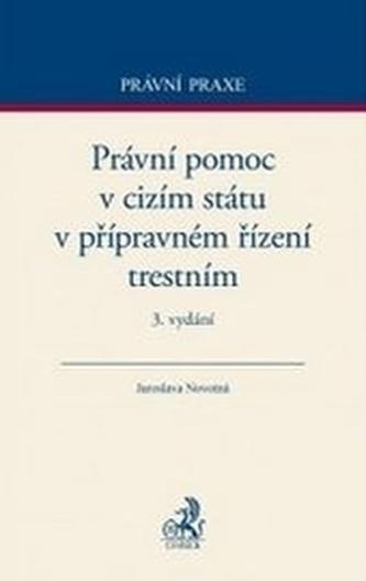 Právní pomoc v cizím státu v přípravném řízení trestním. 3. vydání