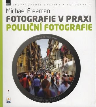 Fotografie v praxi: Pouliční fotografie