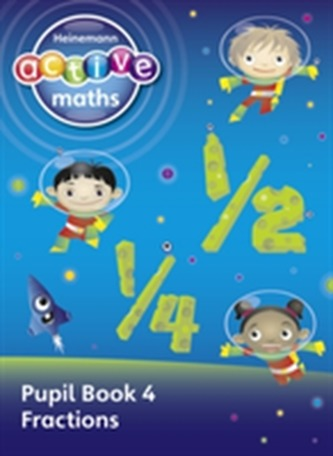 Heinemann Active Maths - First Level - Exploring Number - Pupil Book 4 - Fractions - Keith, Lynda; McClure, Lynne; Gorrie, Peter; Sinclair, Amy