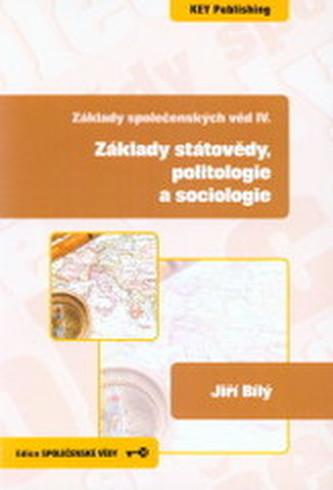 Základy společenských věd IV. Základy státovědy, politologie a sociologie