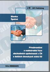Přeshraniční a nadnárodní fúze obchodních společností z ČR a dalších členských států EU