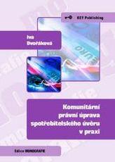 Komunitární právní úprava spotřebitelského úvěru v praxi