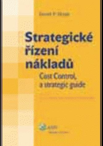 Strategické řízení nákladů (Cost control, a strategic guide)