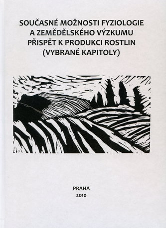 Současné možnosti fyziologie a zemědělského výzkumu přispět k produkci rostlin