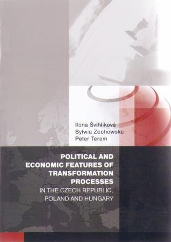 Political and economic features of transformation processes in the Czech Republic, Poland and Hungar
