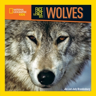 Face to Face with Wolves - Galat, Joan; National Geographic Kids