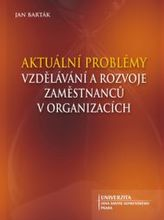 Aktuální problémy vzdělávání a rozvoje zaměstnanců v organizacích