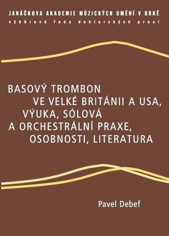 Basový trombon ve Velké Británii a USA, výuka, sólová a orchestrální praxe, osobnosti, literatura