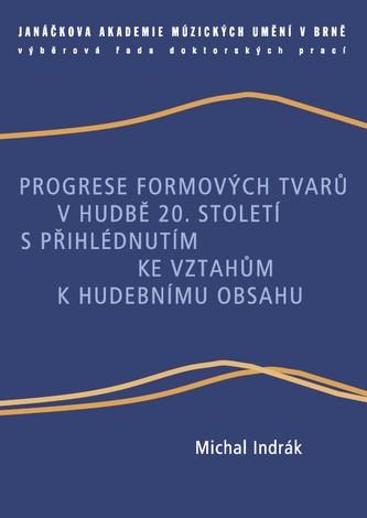 Progrese formových tvarů v hudbě 20. století s přihlédnutím ke vztahům k hudebnímu obsahu