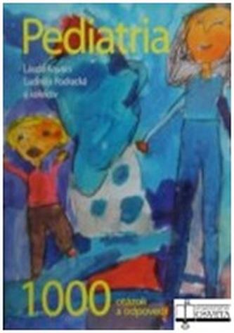 Pediatria - 1000 otázok a odpovedí