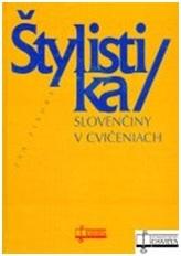 Štylistika slovenčiny v cvičeniach