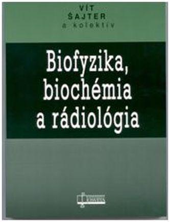 Biofyzika, biochémmia a rádiológia